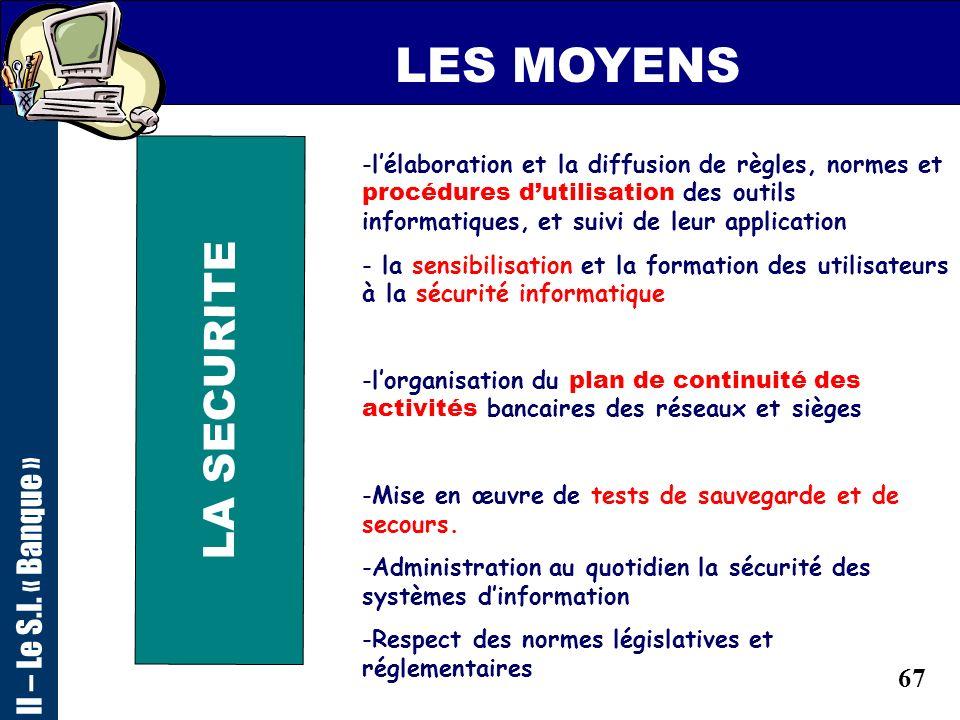 LES MOYENS LA SECURITE II – Le S.I. « Banque »