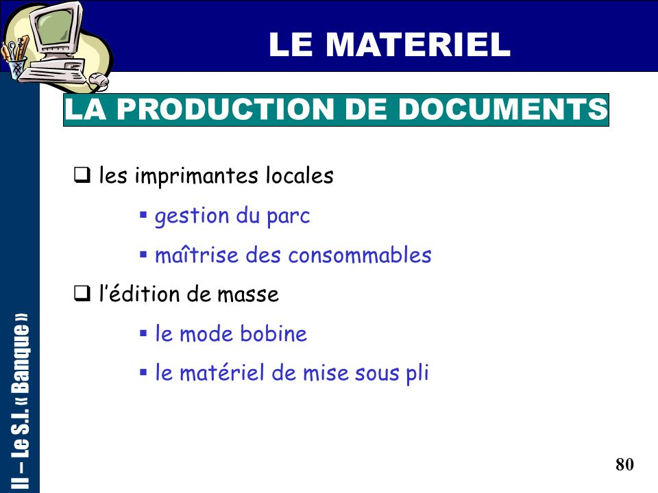 LA PRODUCTION DE DOCUMENTS