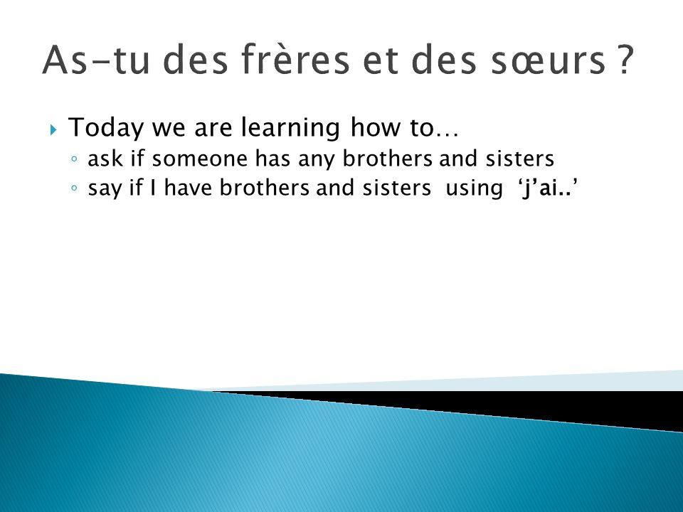 As-tu des frères et des sœurs