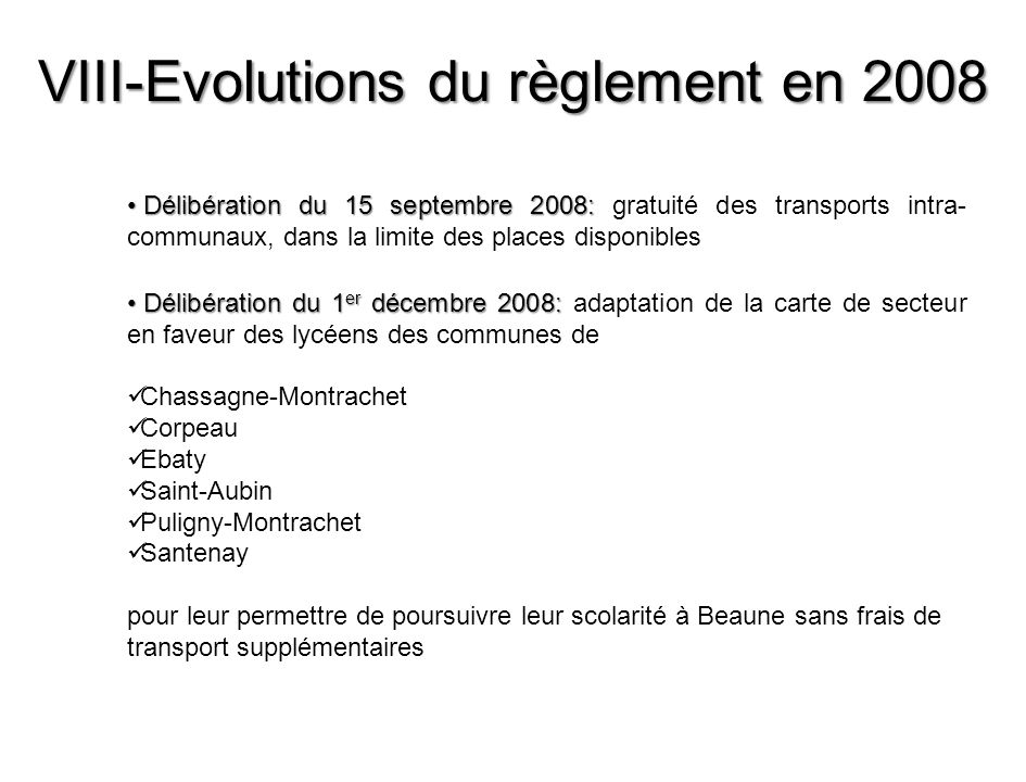 VIII-Evolutions du règlement en 2008