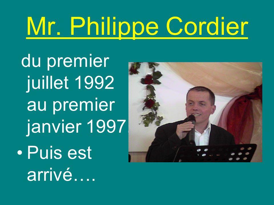Mr. Philippe Cordier Puis est arrivé….