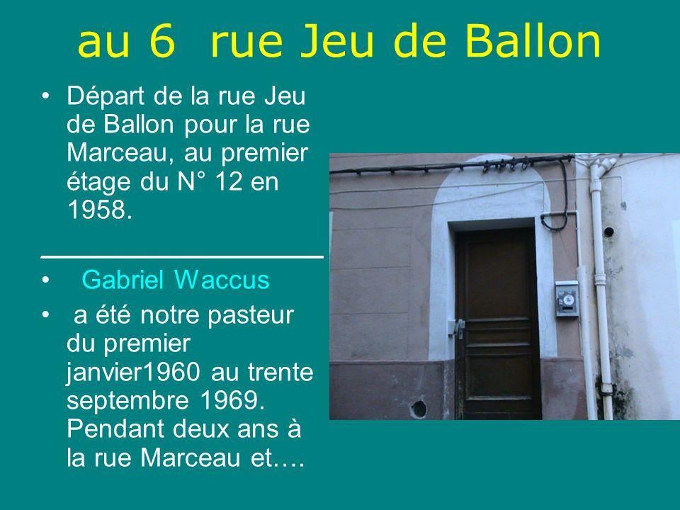 au 6 rue Jeu de BallonDépart de la rue Jeu de Ballon pour la rue Marceau, au premier étage du N° 12 en 1958.