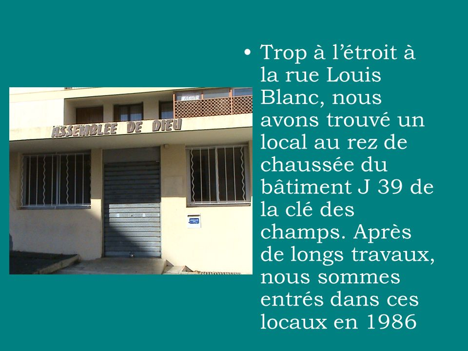 Trop à l'étroit à la rue Louis Blanc, nous avons trouvé un local au rez de chaussée du bâtiment J 39 de la clé des champs.