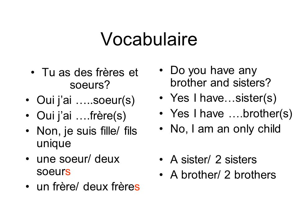Tu as des frères et soeurs