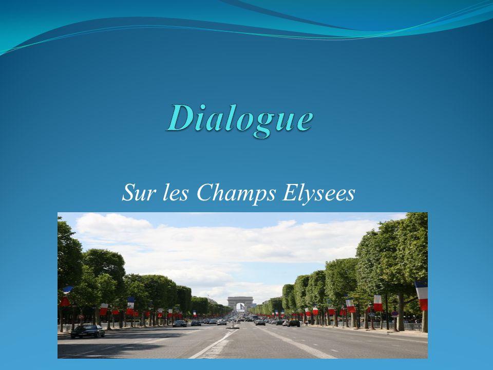 Dialogue Sur les Champs Elysees