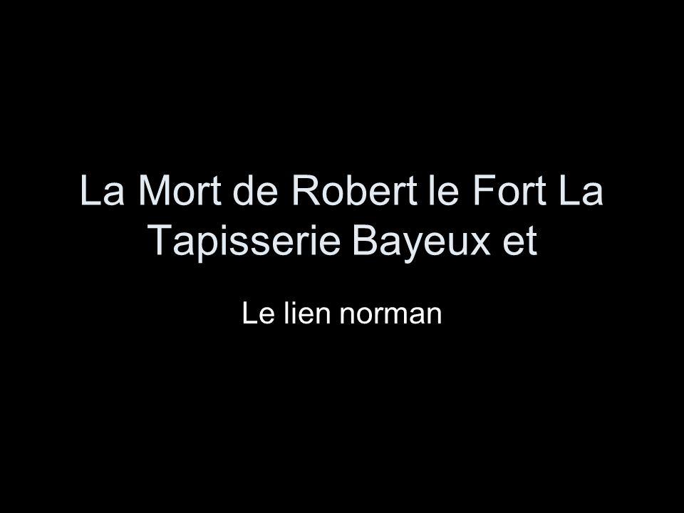 La Mort de Robert le Fort La Tapisserie Bayeux et