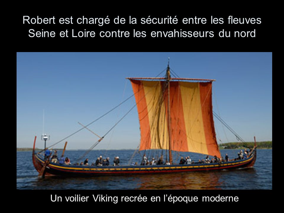 Robert est chargé de la sécurité entre les fleuves Seine et Loire contre les envahisseurs du nord