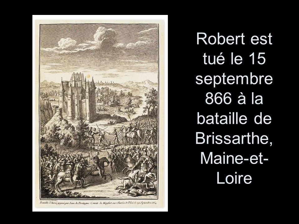 Robert est tué le 15 septembre 866 à la bataille de Brissarthe, Maine-et-Loire