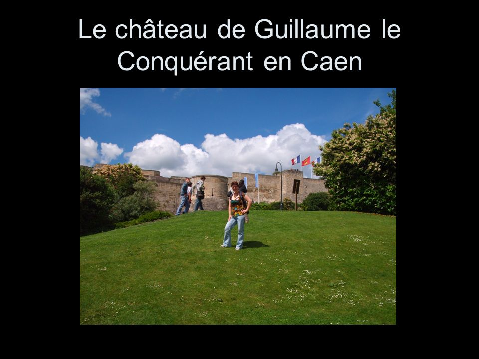 Le château de Guillaume le Conquérant en Caen