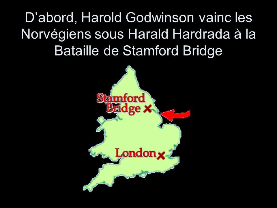 D'abord, Harold Godwinson vainc les Norvégiens sous Harald Hardrada à la Bataille de Stamford Bridge