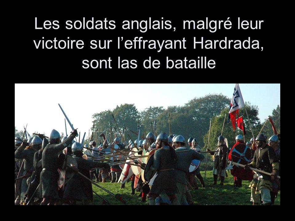 Les soldats anglais, malgré leur victoire sur l'effrayant Hardrada, sont las de bataille