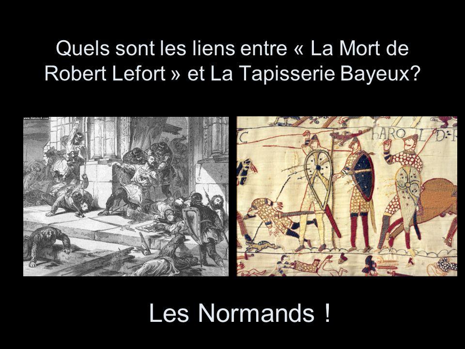 Quels sont les liens entre « La Mort de Robert Lefort » et La Tapisserie Bayeux