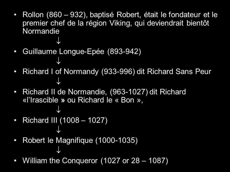 Rollon (860 – 932), baptisé Robert, était le fondateur et le premier chef de la région Viking, qui deviendrait bientôt Normandie