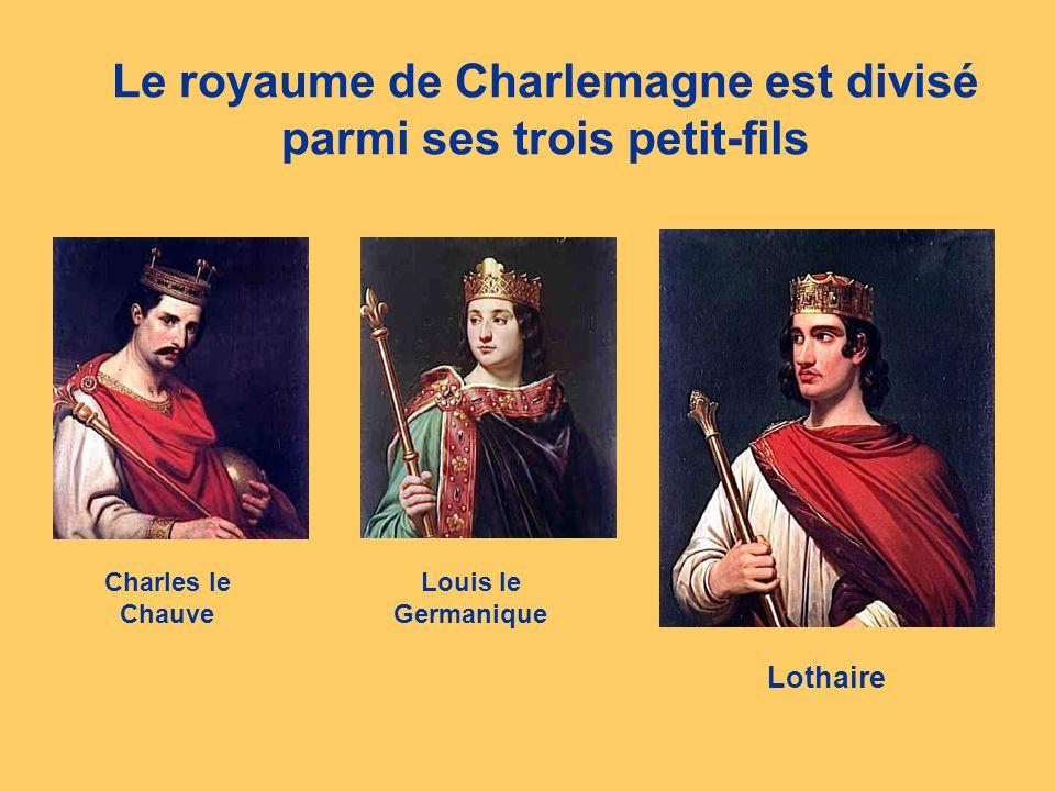Le royaume de Charlemagne est divisé parmi ses trois petit-fils