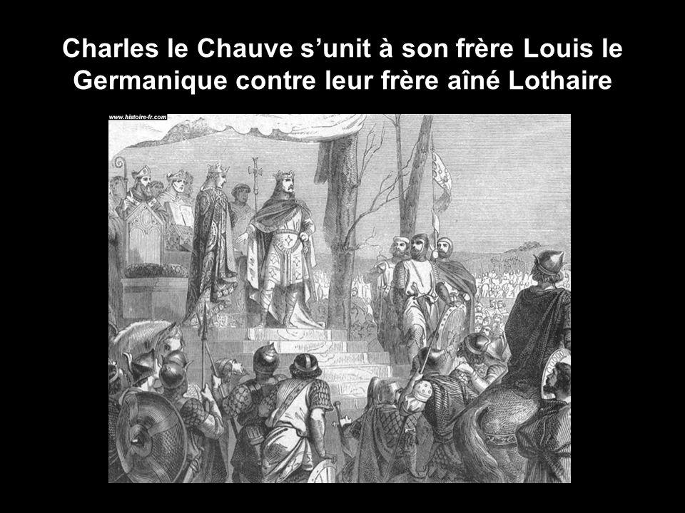Charles le Chauve s'unit à son frère Louis le Germanique contre leur frère aîné Lothaire