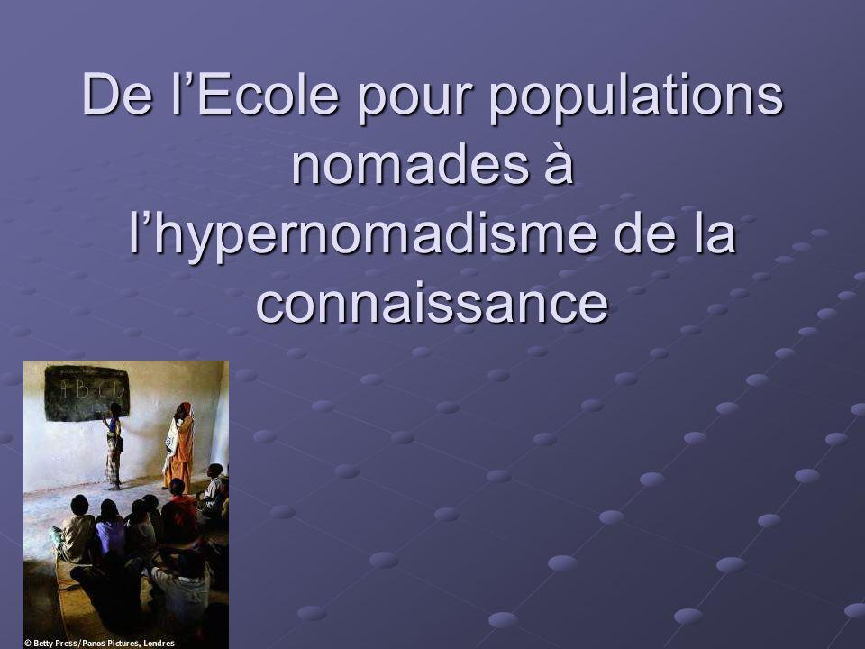 De l'Ecole pour populations nomades à l'hypernomadisme de la connaissance