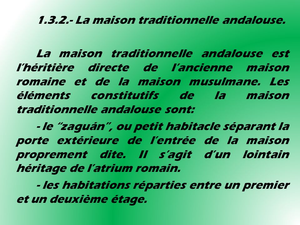 1.3.2.- La maison traditionnelle andalouse.