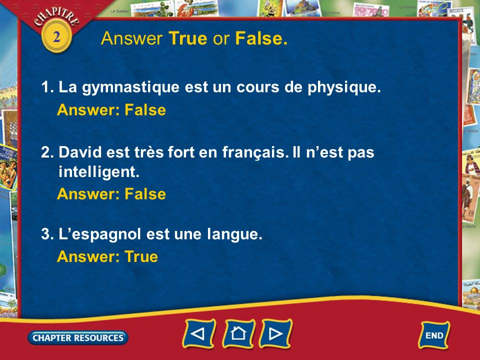 Answer True or False. 1. La gymnastique est un cours de physique.