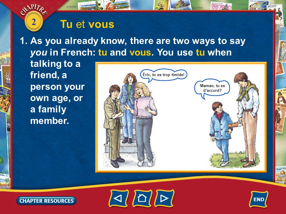 Tu et vous As you already know, there are two ways to say
