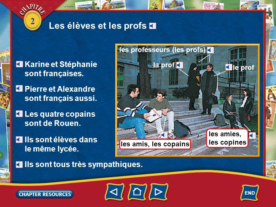 Les élèves et les profs Karine et Stéphanie sont françaises.