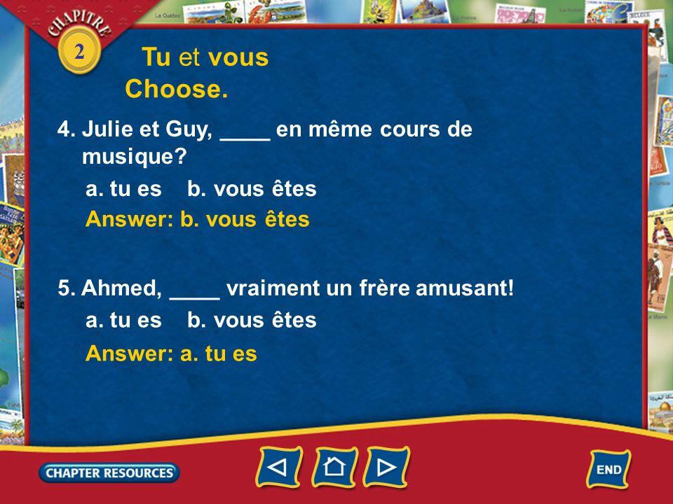 Tu et vous Choose. 4. Julie et Guy, ____ en même cours de musique
