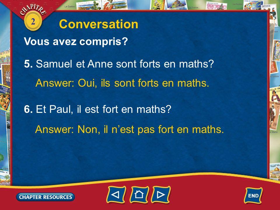 Conversation Vous avez compris 5. Samuel et Anne sont forts en maths
