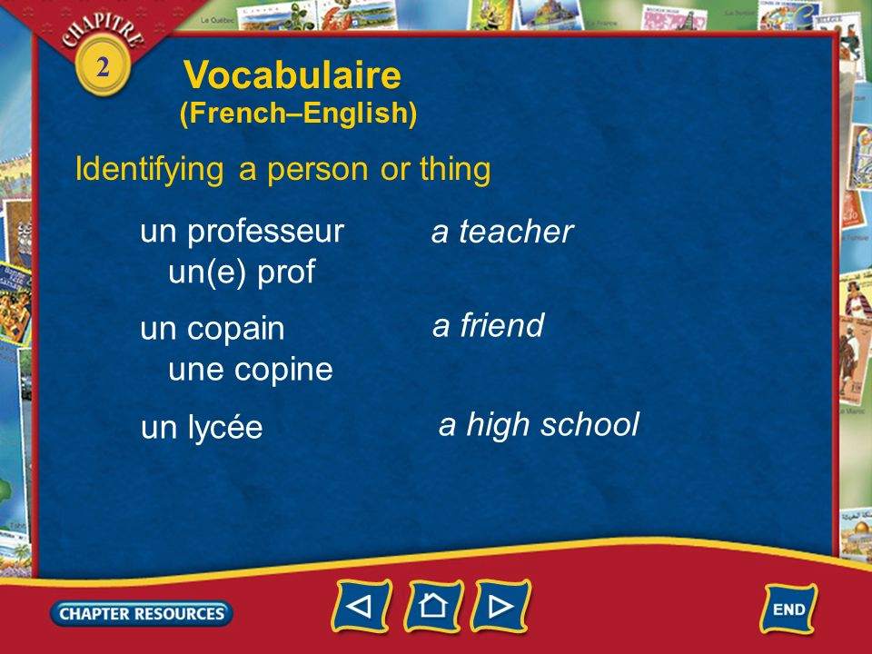 Vocabulaire Identifying a person or thing un professeur a teacher