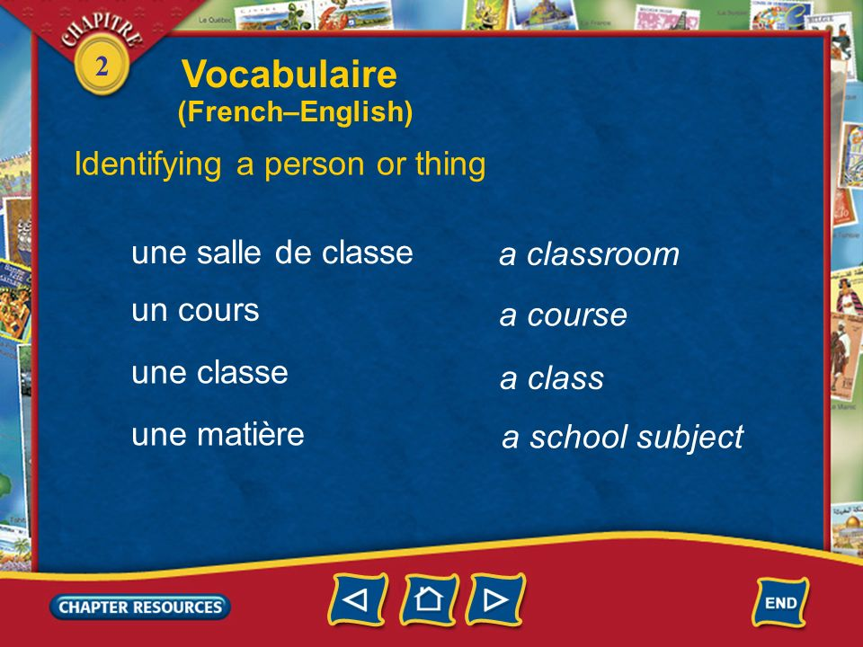 Vocabulaire Identifying a person or thing une salle de classe