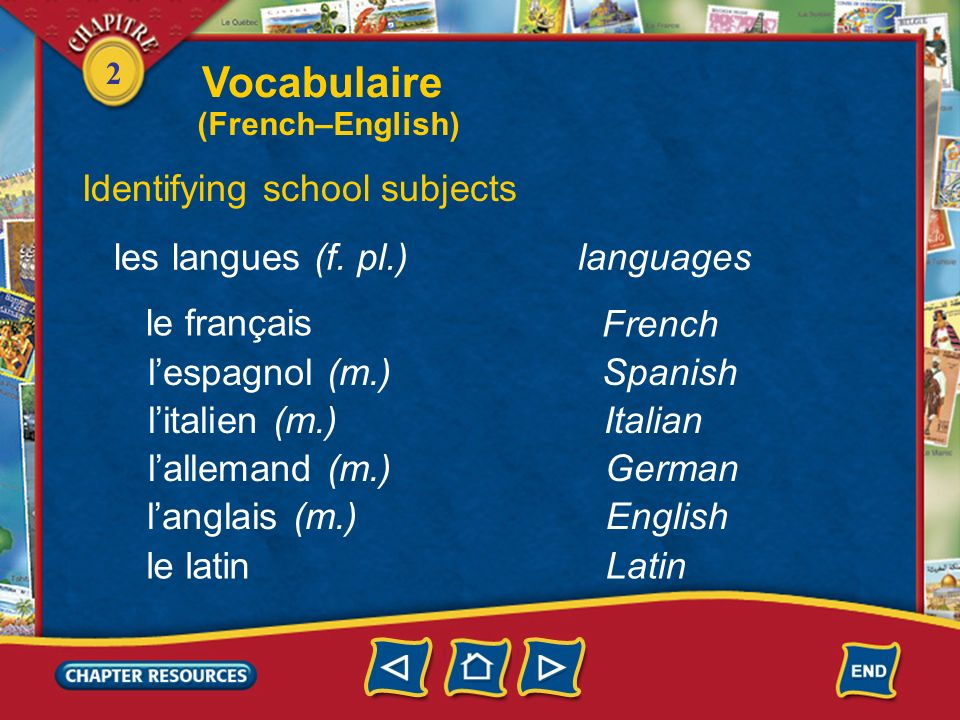 Vocabulaire Identifying school subjects les langues (f. pl.) languages