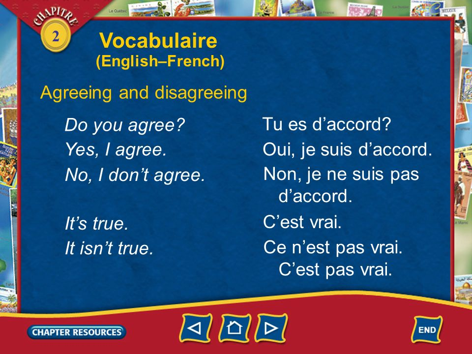 Vocabulaire Agreeing and disagreeing Do you agree Tu es d'accord