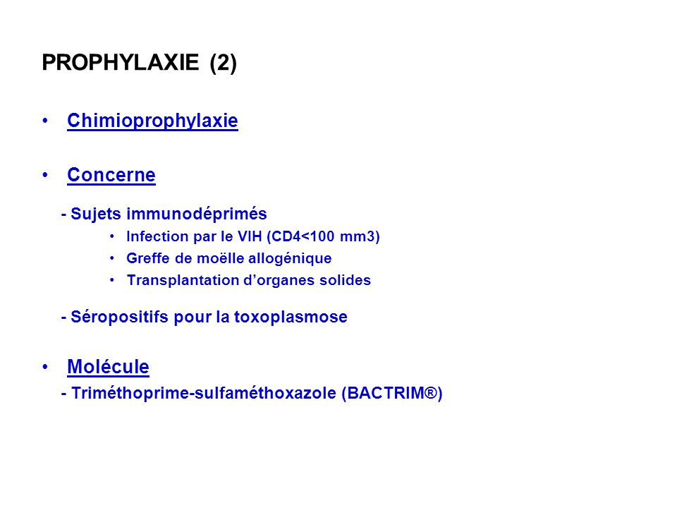PROPHYLAXIE (2) Chimioprophylaxie Concerne Molécule
