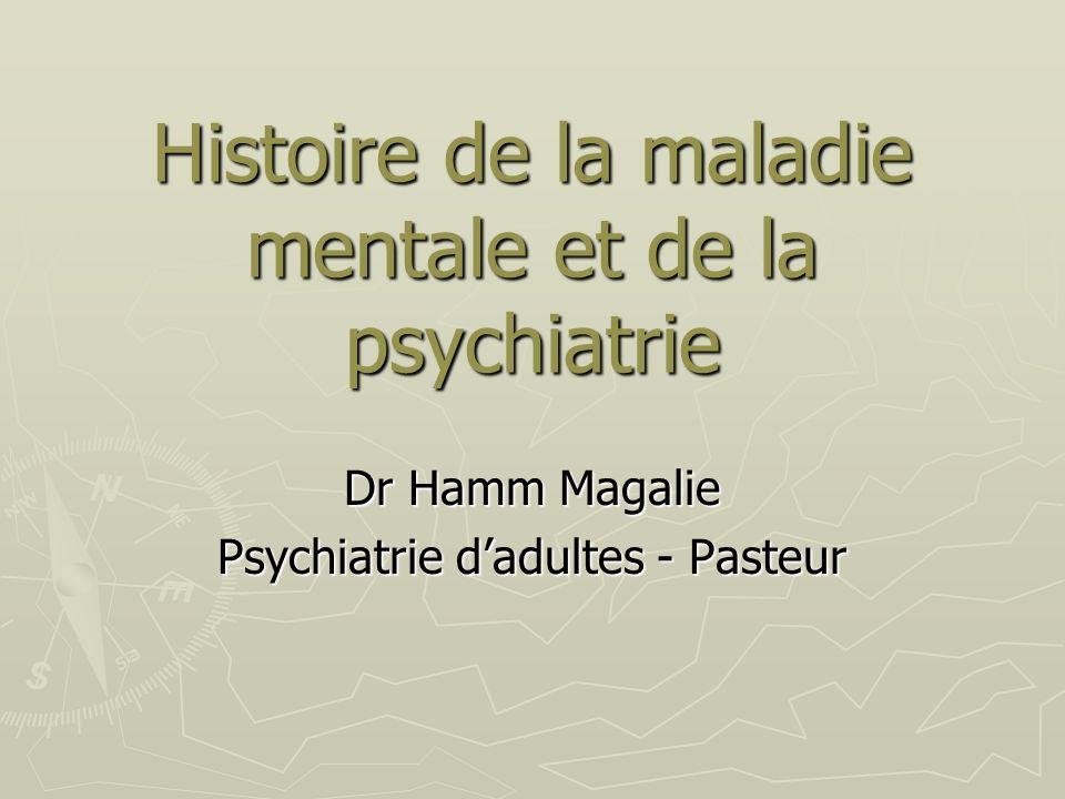 Histoire de la maladie mentale et de la psychiatrie
