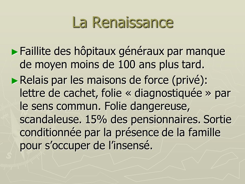 La Renaissance Faillite des hôpitaux généraux par manque de moyen moins de 100 ans plus tard.