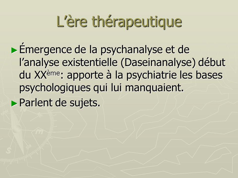 L'ère thérapeutique