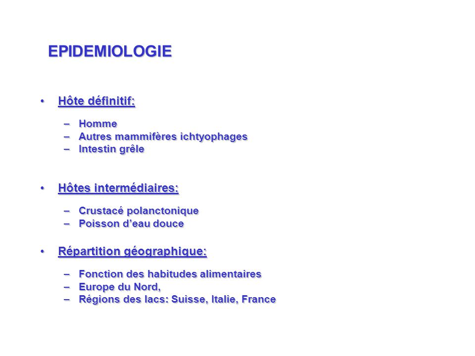 EPIDEMIOLOGIE Hôte définitif: Hôtes intermédiaires: