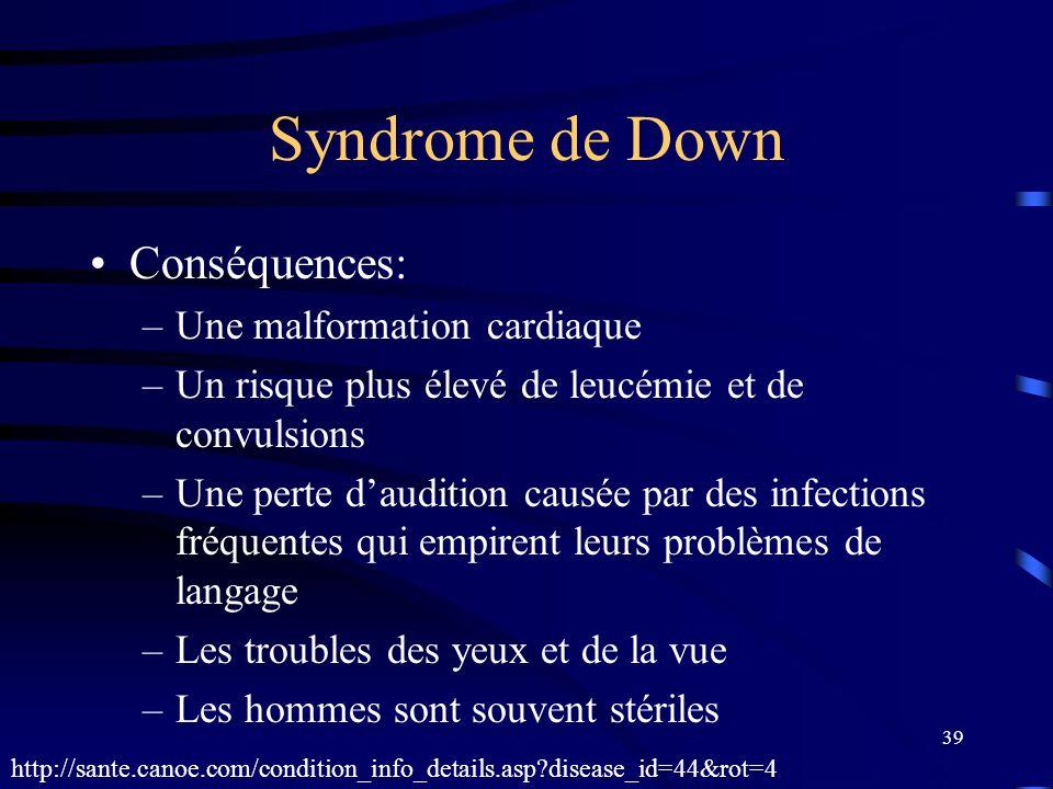Syndrome de Down Conséquences: Une malformation cardiaque