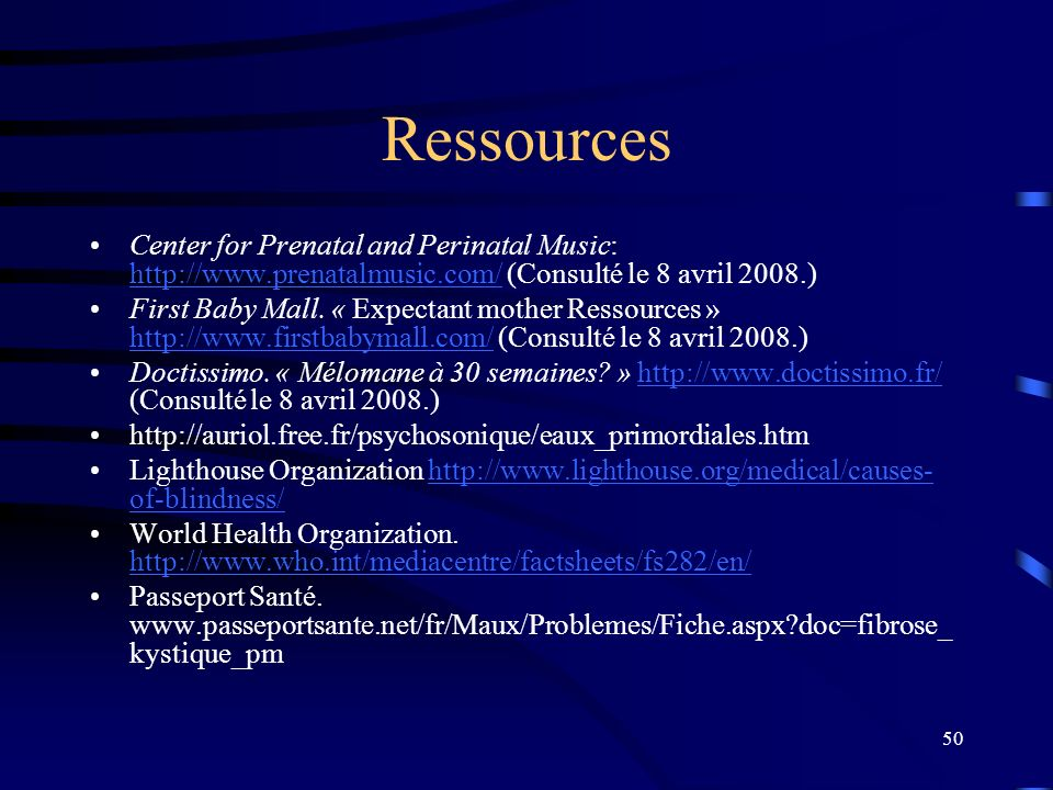 Ressources Center for Prenatal and Perinatal Music: http://www.prenatalmusic.com/ (Consulté le 8 avril 2008.)