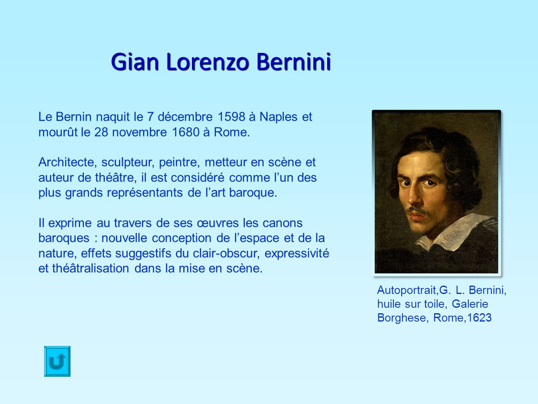 Gian Lorenzo BerniniLe Bernin naquit le 7 décembre 1598 à Naples et mourût le 28 novembre 1680 à Rome.