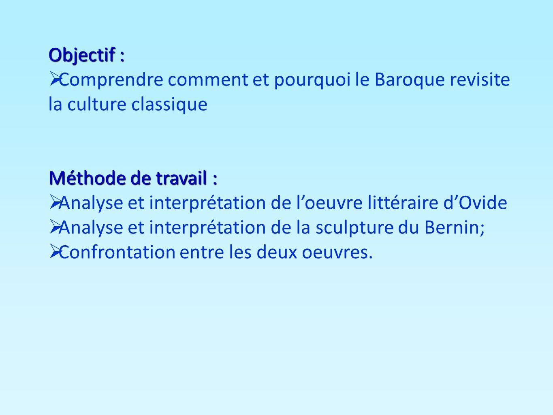Objectif :Comprendre comment et pourquoi le Baroque revisite la culture classique. Méthode de travail :