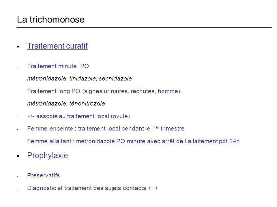 La trichomonose Traitement curatif Prophylaxie Traitement minute PO