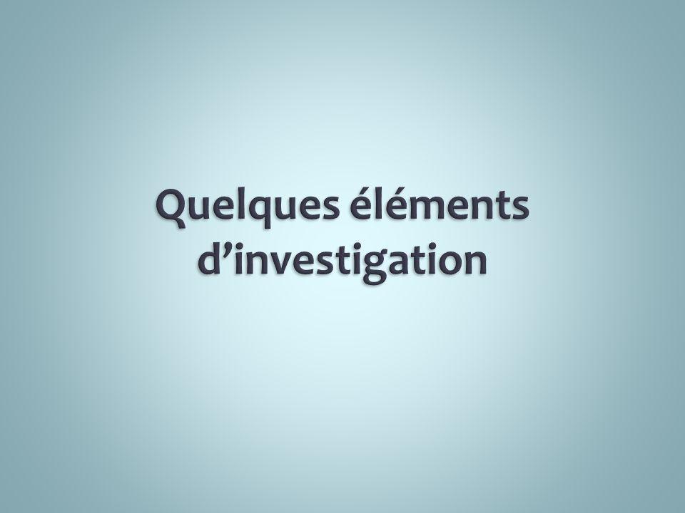 Quelques éléments d'investigation