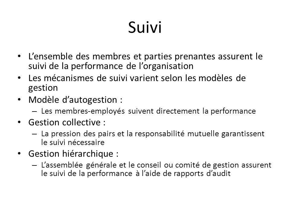 SuiviL'ensemble des membres et parties prenantes assurent le suivi de la performance de l'organisation.