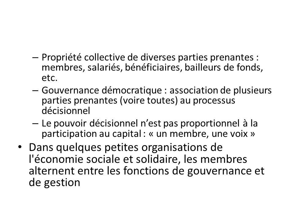 Propriété collective de diverses parties prenantes : membres, salariés, bénéficiaires, bailleurs de fonds, etc.