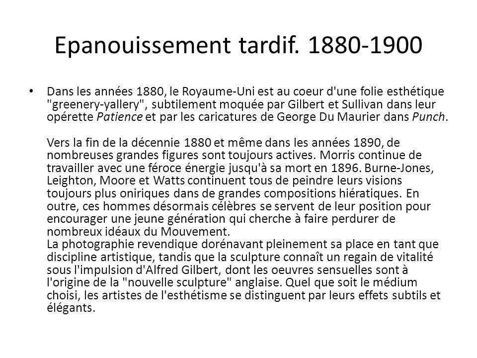 Epanouissement tardif. 1880-1900