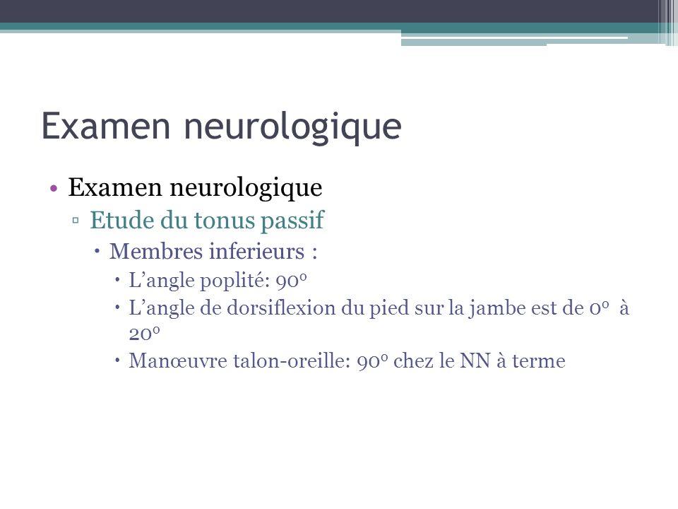 Examen neurologique Examen neurologique Etude du tonus passif