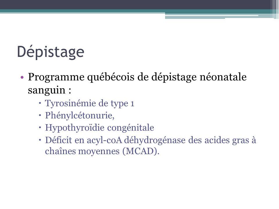 Dépistage Programme québécois de dépistage néonatale sanguin :