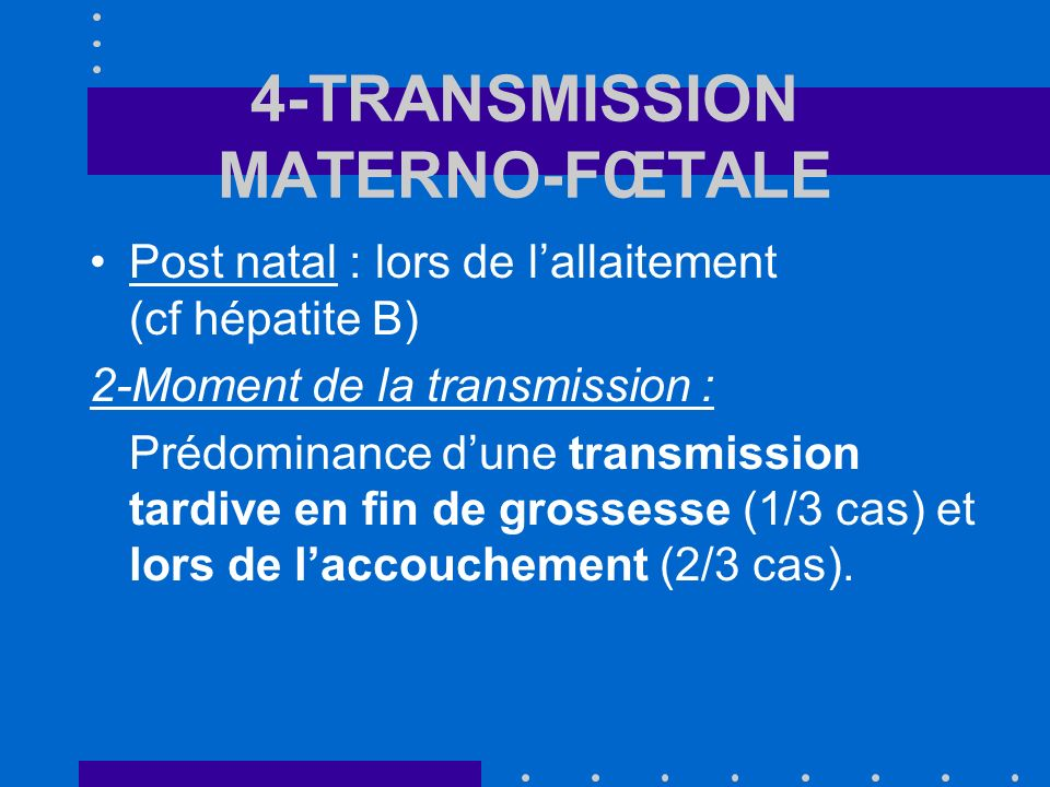 4-TRANSMISSION MATERNO-FŒTALE