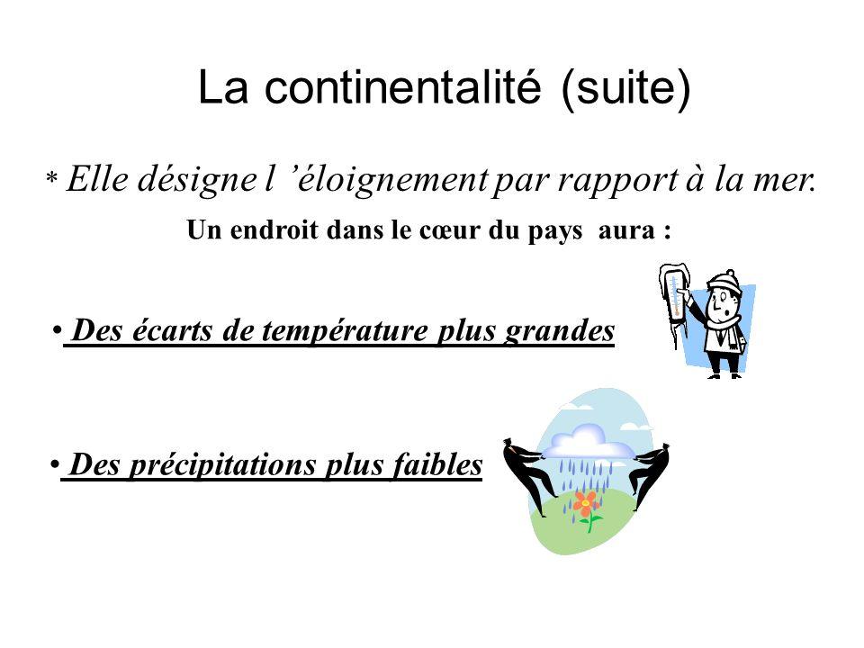 La continentalité (suite)