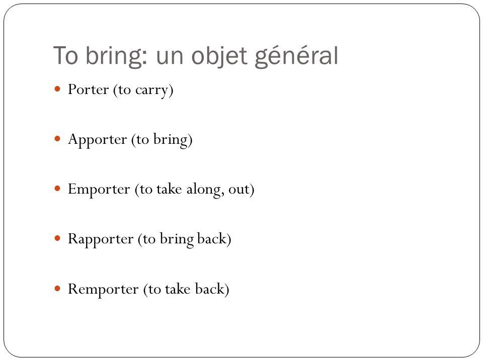 To bring: un objet général