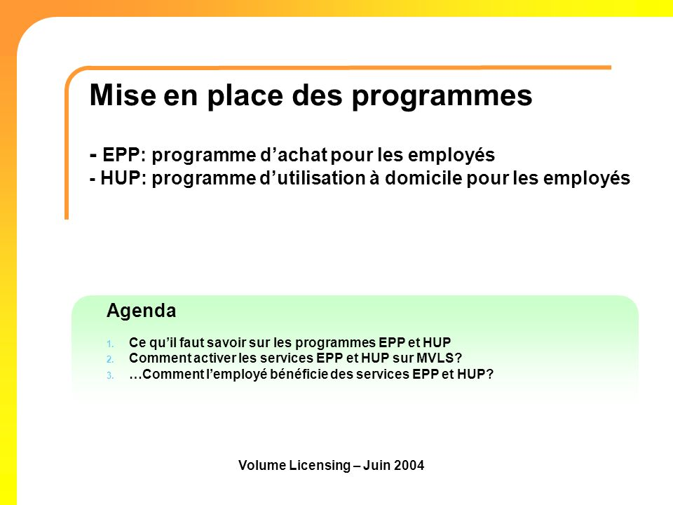 Volume Licensing – Juin 2004